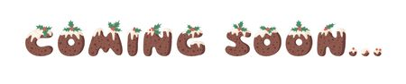 Cartoon illustration Christmas Pudding. Hand drawn font. Actual Creative Holidays bake alphabet and word COMING SOON.