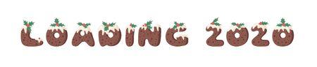 Cartoon illustration Christmas Pudding. Hand drawn font. Actual Creative Holidays bake alphabet and word LOADING 2020