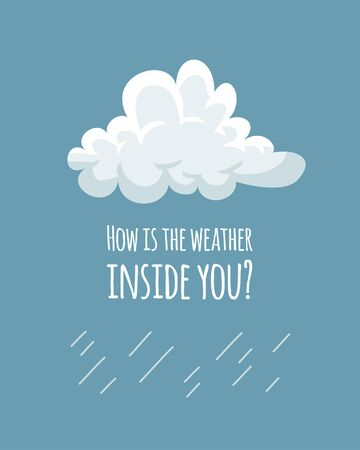 Funny cloud in cartoon style on blue background and quote HOW IS THE WEATHER INSIDE YOU. Hand drawn illustration sky and text. Creative art work. Actual vector weather drawing Illustration