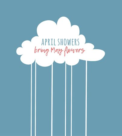 Funny cloud in cartoon style on blue background and quote APRIL SHOWERS BRING MAY FLOWERS. Hand drawn illustration sky and text. Creative art work. Actual vector weather drawing