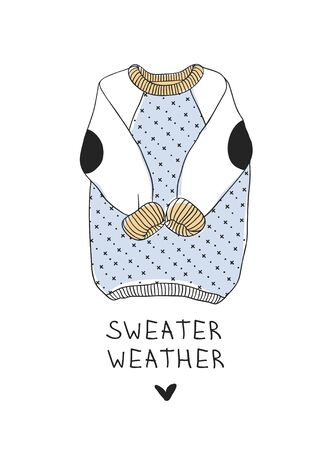 Funny quote about SWEATER WEATHER. Hand drawn illustration sweater and text. Creative ink art work. Actual vector drawing