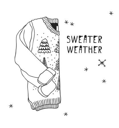 Funny quote about  SWEATER WEATHER. Hand drawn illustration Christmas sweater and text. Creative ink art work. Actual vector drawing 일러스트