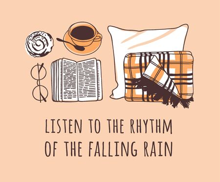 Funny quote about weather LISTEN TO THE RHYTHM OF THE FALLING RAIN. Hand drawn illustration cup of coffee, book, glasses and text. Creative ink art work. Actual vector drawing