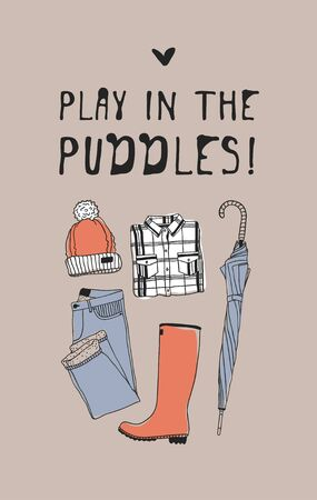 Funny quote about weather PLAY IN THE PUDDLES. Hand drawn illustration jeans, hat, boots, umbrella and text. Creative ink art work. Actual vector drawing 일러스트