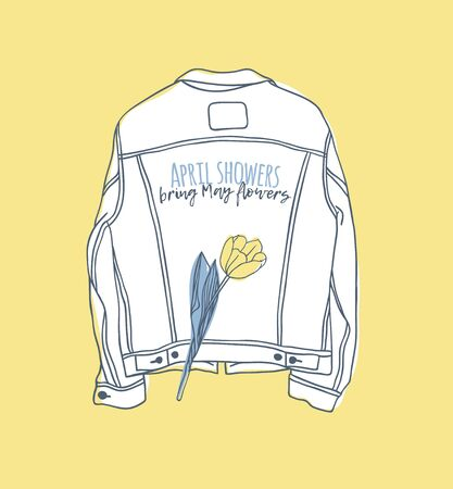 Funny quote about weather APRIL SHOWERS BRING MAY FLOWERS. Hand drawn illustration jeans jacket and text. Creative ink art work. Actual vector drawing