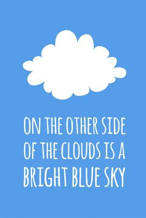 Hand drawn illustration cloud and text. Positive quote for today and doodle style element. Creative ink art work. Actual vector drawing blue sky