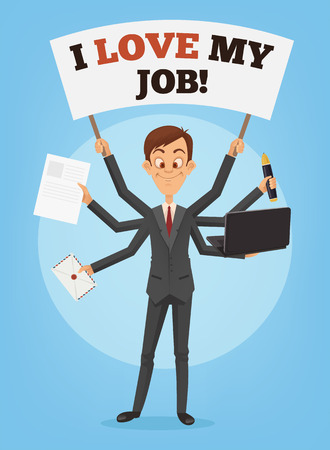 Happy successful smiling businessman with many hands holds banner I love my job. Multitasking skills. Successful office worker. Vector flat cartoon illustration.