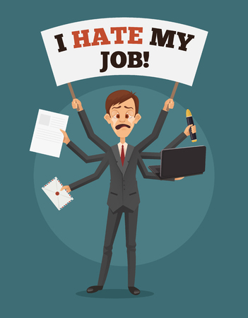 Unhappy sad crying businessman with many hands holds banner I hate my job. Multitasking skills. Angry office worker. Vector flat cartoon illustration. Stock Illustratie