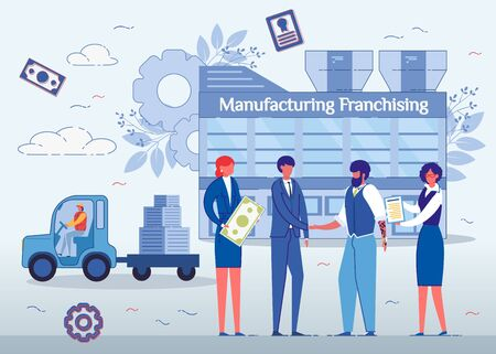 Manufacturing Franchising Flat Cartoon Vector Illustration. Selling Franchise to New Owner. Businessmen Shaking Hands, Woman Holding Money, Manager with Contract. Factory in Background. Illustration