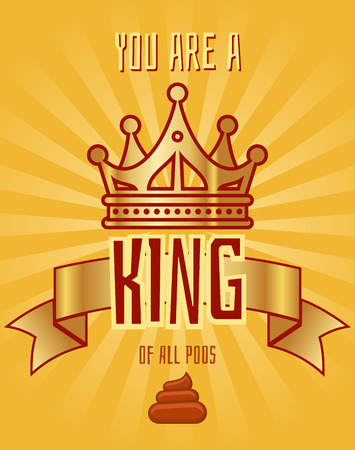 excrement: Greeting card template for a bad person. Template of card with crown. Vector illustration Illustration