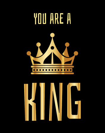 s tie: You are a king greeting card in gold black. Golden elegant crown illustration