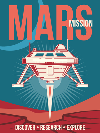 Space research vector poster. Spaceship landing to Mars vintage background. Mars colonization and exploration, illustration of poster mars mission Illustration