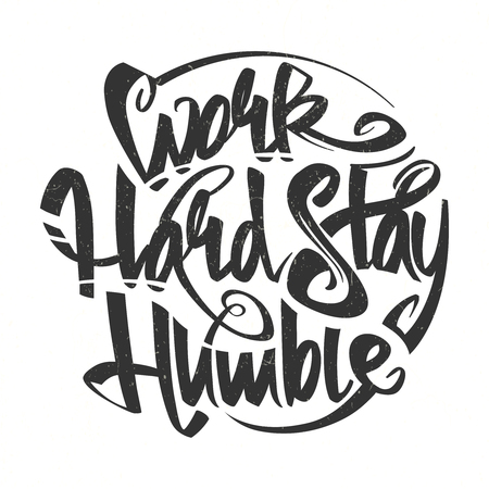 Work hard stay humble vector letterning typography