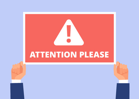 Attention please. Hands hold information banner with important message. Alert announcement, attention vector concept. Illustration of alert message, information important and careful