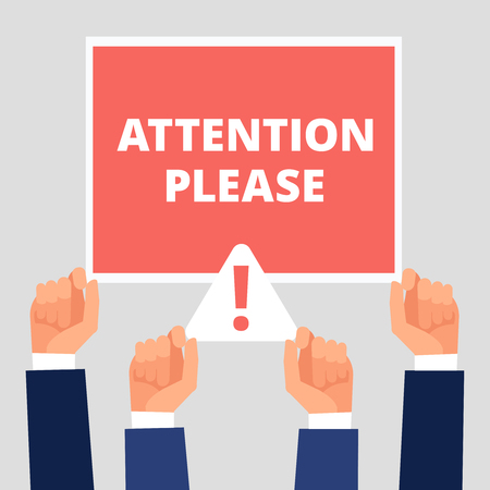 Attention please banner on hands. Alert announcement, attention vector concept illustration