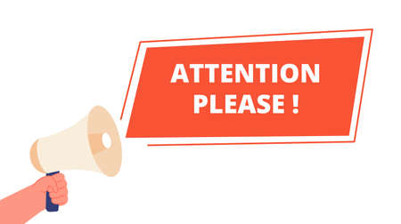 Attention please banner. Announce information, important announcement message. Alert caution sign and hand hold megaphone vector. Announcement message and attention information illustration