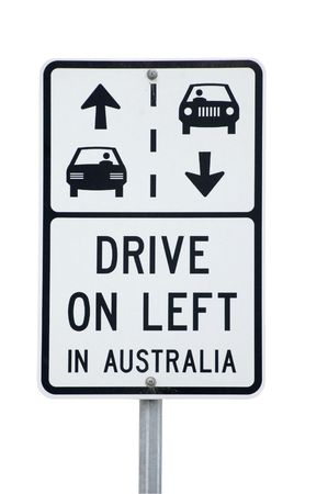 Tourists arriving in Australia to drive the Great Ocean Road are reminded by signs that in Australia you drive on the left.