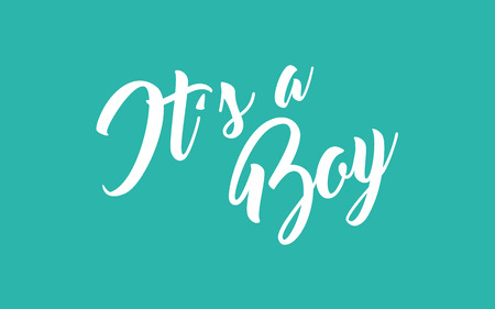 Its a boy hand lettering calligraphy