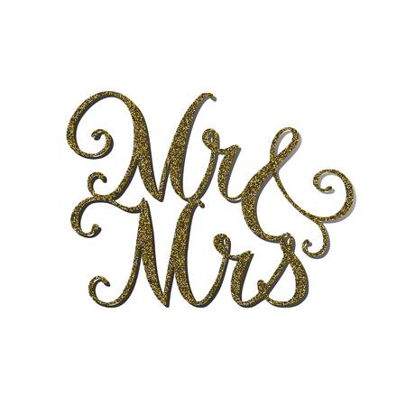 Vector words Mr and Mrs with gold glitter effect. Handmade unique wedding romantic silhouette. A picture is suitable for printing, engraving, laser cutting paper, wood, metal, stencil manufacturing Ilustração