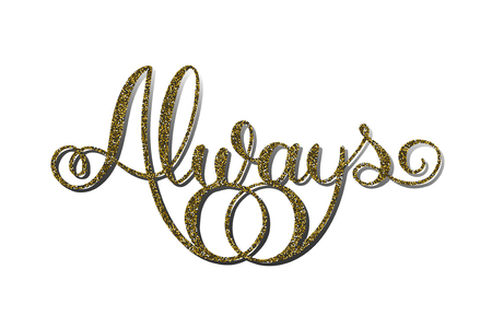 Gold glitter word Always with wedding rings. Handmade unique wedding romantic silhouette. A picture is suitable for printing, engraving, laser cutting paper, wood, metal, stencil manufacturing.