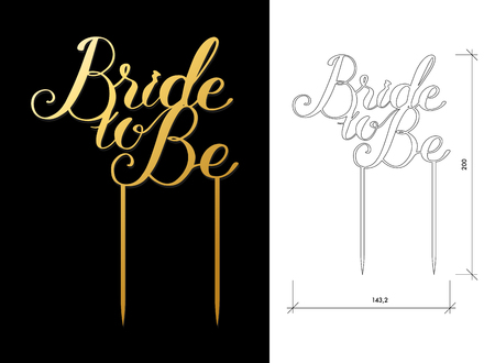 Die cut Cake Topper. Laser cut vector quote Bride to Be. Cutout handmade silhouette for unique wedding decor. The table sign is suitable for way to top of cake in wedding, engagement, or anniversary