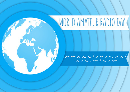 morse code: World Amateur Radio Day. Blue and white vector illustration with a globe and radio waves. Morse code.