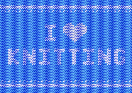 knitwear: Vector illustration with knitted text I Love Knitting. Knitwear sweater texture. Yarn letters. World Wide Knit in public day. Greeting card, flyer, poster template. Illustration