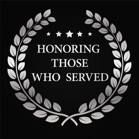 honoring: Patriotic background with Silver Laurel Wreath and Honoring Those Who Served text. Template for Veterans Day, Memorial Day, National celebrations. Vector illustration for posters, flyers, decoration.