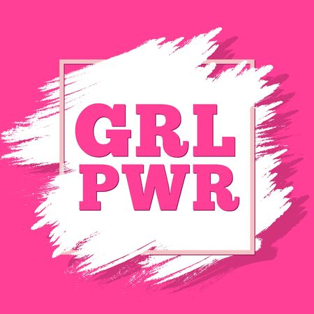 GRL PWR text. Girl power slogan for girls empowerment and independence. Feminism, Womens rights movement. Pink modern badge, vector illustration for t-shirt, poster, decoration for Feminists March.