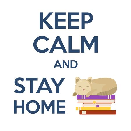 Keep Calm and Stay Home text. Self-quarantine, self-isolation concept. Covid-19, Coronavirus 2019 protection vector illustration with sleeping cat and books. Pandemic and epidemic flyer poster layout Illustration