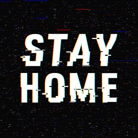 Stay Home vector glitch text. Stop Novel virus outbreak covid-19 2019-nCoV symptoms  . Travel or vacantion warning with anaglyph 3D effect. Pandemic and epidemic flyer, poster layout