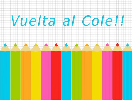 Coloful pencils with the text Vuelta al Cole in blue, green, orange, yellow, pink and red colors Stock Photo - 18080712