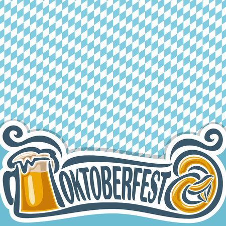 pint: Vector logo for ticket or invitation on theme of oktoberfest for text, pint beer mug with lager and pretzel. Bavarian Oktoberfest pattern flag white and blue rhombus. Beer cup alcohol drink, Pretzel