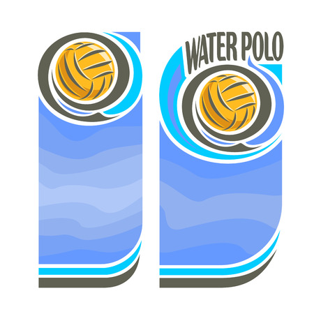 waterpolo: Vector abstract logo for Water Polo Ball, blue vertical banners for text info title with background liquid waves and waterpolo equipment yellow water polo ball. Invitation ticket to aqua sports arena. Illustration