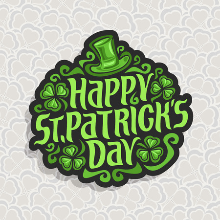 Vector abstract logo for St. Patricks Day on Shamrock background, irish Clover composition with green leprechaun hat, label saint patrick day on shamrock leaf pattern backdrop, gray clover foliage.