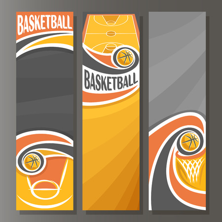 Vector Vertical Banners for Basketball: 3 template for title text on basketball theme, orange sporting court, flying ball, basket with net, abstract vertical banner for inscriptions on grey background Stock Illustratie