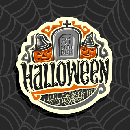 oktober: Vector logo on Halloween holiday theme: tombstone with inscription 31 oktober, 2 evil character orange halloween pumpkins with hat, concept sign with title text - halloween on black cobweb background.