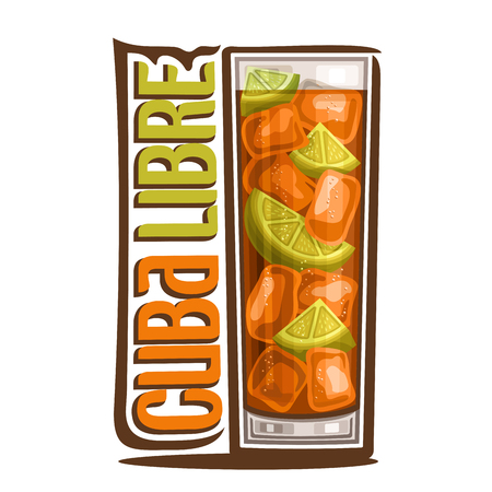 Vector illustration of alcohol Cocktail Cuba Libre: lime slice in realistic glass highball of classic cocktail, cola with cuban rum, logo with green title - cuba libre, clear cube of ice in long drink