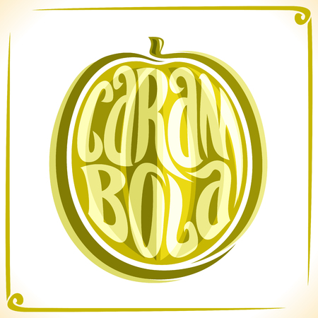 Vector icon for carambola, label with one whole starfruit for package of fresh juice. Price tag with original font for word carambola inscribed in fruit form, sticker for vegan store. Illustration