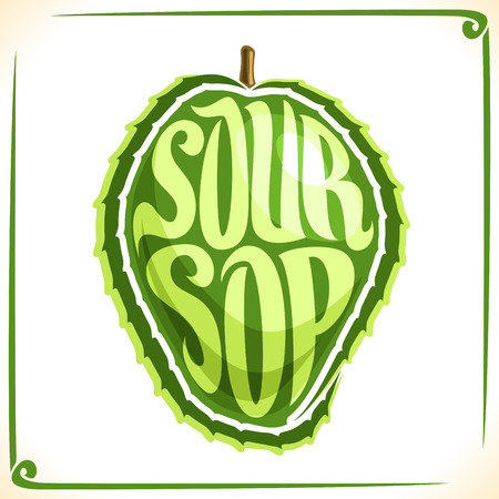 inscribed: Vector icon for sour sop Fruit, label with one graviola for package of fresh juice or ice cream, price tag with original font for word sour sop inscribed in fruit shape, sticker for vegan grocery store. Illustration