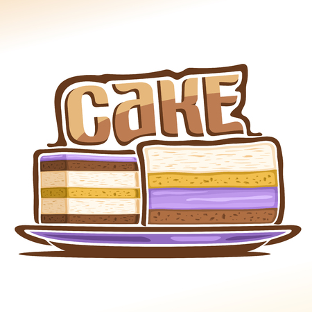 Vector logo for Cake, poster with two sliced pieces of birthday cakes on plate and original font for word cake, illustration of confectionery for patisserie menu, baked goods with fruits and chocolate