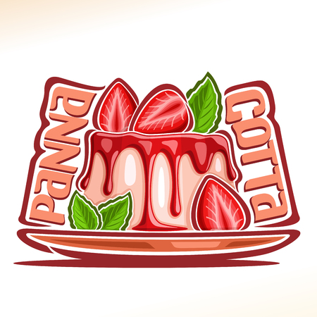 Vector logo for Panna Cotta, illustration of jelly confectionery for patisserie menu, poster with fruit pannacotta on dish and original font for words panna cotta, pudding with cut strawberry & mint.
