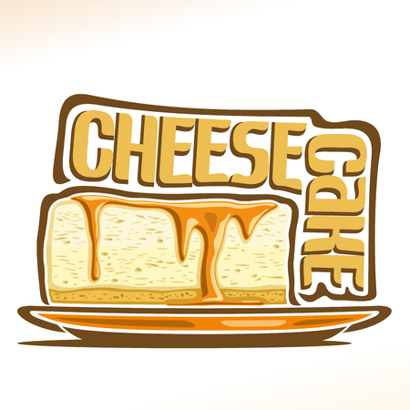 Vector logo for Cheesecake, illustration of italian confectionery for patisserie menu, poster with slice New York cheesecake on plate and original font for word cheesecake, cake with ricotta cheese.