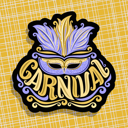 Vector logo for Carnival, poster with brazilian feather headdress and blue venetian masquerade mask, original font for golden word title carnival, sign for summer carnival show on yellow background. Illustration
