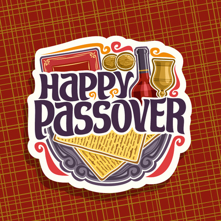 Vector logo for Passover holiday, decorative handwritten font for text happy passover, cut sign with religious book torah, kosher flatbread matzah, bottle of red wine and vintage cup on antique plate.
