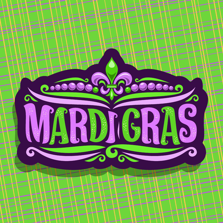 Vector icon  for Mardi Gras Carnival, cut label with beads and symbol fleur de lis, original font for festive brush text mardi gras on green abstract background, purple sign for carnival in New Orleans Illustration