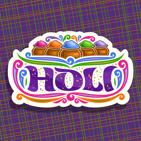 Vector icon  for Indian Holi Festival, colorful cut paper sign for joyful holiday holi in India, hindu festival of colours, original decorative brush font for word holi, mud pots with gulal powder. Illustration