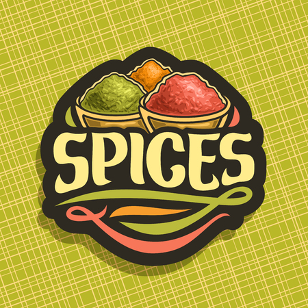 Vector logo for Spices, in cut label original brush typeface for title text spices, in bowls of indian condiments ground fennel seed, powder of paprika spice and pile of kurkuma on black background.
