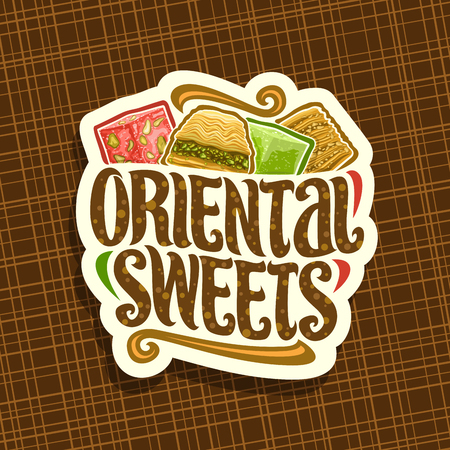 Oriental Sweets, cut paper label for eastern patisserie with original brush typeface for words oriental sweets and fruit turkish delight lokum, arabic honey baklava with pistachios.