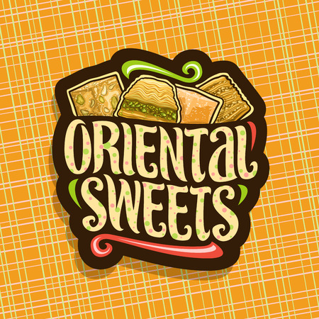 Oriental Sweets, dark design label for eastern patisserie with original brush typeface for words oriental sweets and turkish delight lokum and arabic honey baklava with pistachios. Vectores